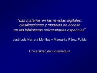 Las materias en las revistas digitales:  clasificaciones y modelos de acceso  en las bibliotecas universitarias espa ol