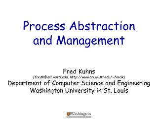Process Abstraction and Management