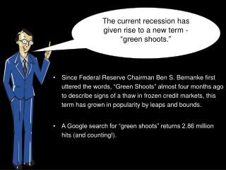 """The current recession has given rise to a new term - """"green shoots."""""""