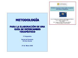 METODOLOGÍA  PARA LA ELABORACIÓN DE UNA GUÍA DE INTERCAMBIO TERAPÉUTICO F. Puigventós