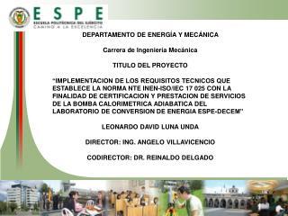 DEPARTAMENTO DE ENERGÍA Y MECÁNICA Carrera de Ingeniería Mecánica TITULO DEL PROYECTO