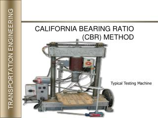 CALIFORNIA BEARING RATIO (CBR) METHOD