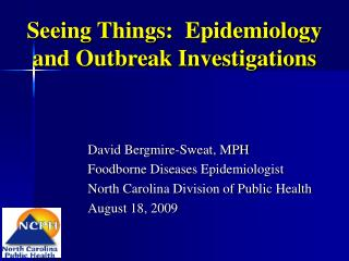 Seeing Things:  Epidemiology and Outbreak Investigations