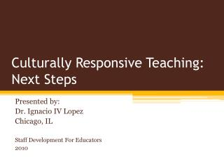 Culturally Responsive Teaching: Next Steps