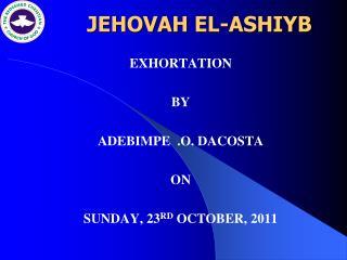 JEHOVAH EL-ASHIYB