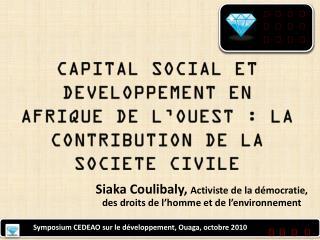 CAPITAL SOCIAL ET DEVELOPPEMENT EN AFRIQUE DE L'OUEST : LA CONTRIBUTION DE LA SOCIETE CIVILE