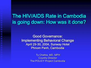 The HIV/AIDS Rate in Cambodia is going down: How was it done?