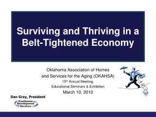 Surviving and Thriving in a Belt-Tightened Economy