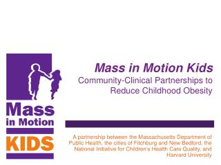 Mass in Motion Kids Community-Clinical Partnerships to Reduce Childhood Obesity