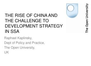 THE RISE OF CHINA AND THE CHALLENGE TO DEVELOPMENT STRATEGY IN SSA