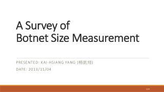 A Survey of  Botnet  Size Measurement