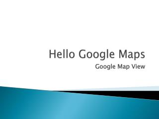 Hello Google Maps