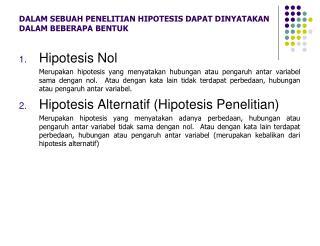 DALAM SEBUAH PENELITIAN HIPOTESIS DAPAT DINYATAKAN DALAM BEBERAPA BENTUK