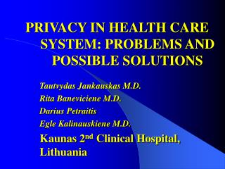 PRIVACY IN HEALTH CARE SYSTEM: PROBLEMS AND POSSIBLE SOLUTIONS