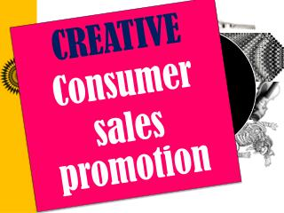 CREATIVE Consumer sales promotion