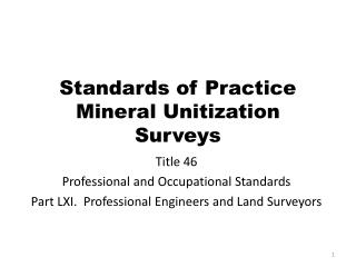Standards of Practice Mineral Unitization Surveys