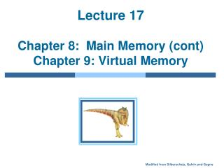 Lecture 17 Chapter 8:  Main Memory (cont) Chapter 9: Virtual Memory
