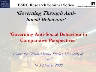 ESRC Research Seminar Series 'Governing Through Anti-Social Behaviour'