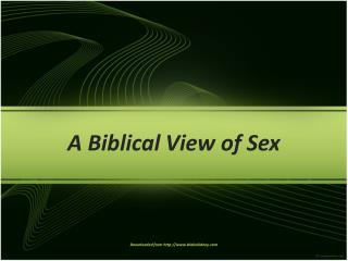 A Biblical View of Sex