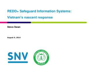 REDD+ Safeguard Information Systems: Vietnam's nascent response