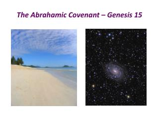The Abrahamic Covenant � Genesis 15