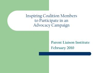 Inspiring Coalition Members  to Participate in an  Advocacy Campaign