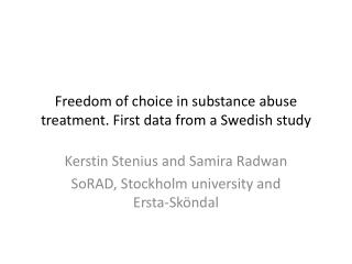 Freedom  of  choice  in  substance abuse treatment .  First  data  from  a  Swedish study