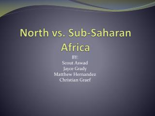 North vs. Sub-Saharan Africa