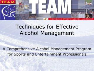 Techniques for Effective  Alcohol Management