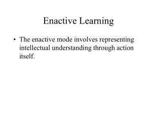 Enactive Learning