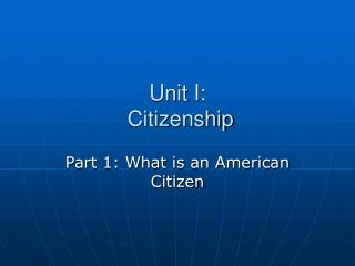 Unit I:  Citizenship