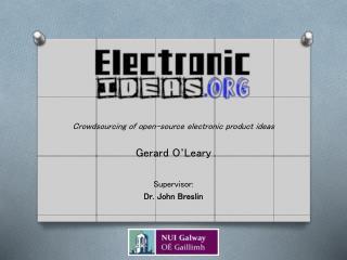 Gerard O ' Leary Supervisor: Dr.  John  Breslin