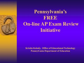 Pennsylvania's FREE  On-line AP Exam Review Initiative
