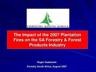 The Impact of the 2007 Plantation Fires on the SA Forestry & Forest Products Industry