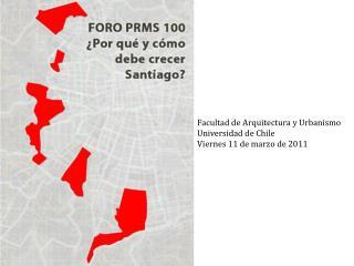 Facultad de Arquitectura y Urbanismo Universidad de Chile Viernes 11 de marzo de 2011