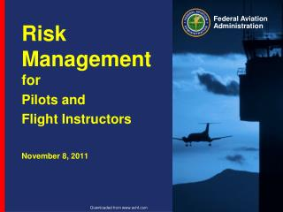 Risk Management for Pilots and Flight Instructors November 8, 2011