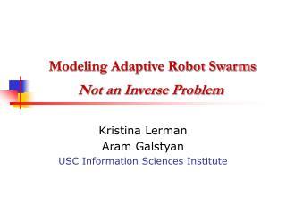 Modeling Adaptive Robot Swarms