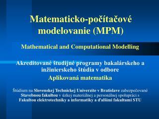 Matematick o- počítačové modelovanie (MPM)