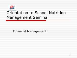 Orientation to School Nutrition Management Seminar