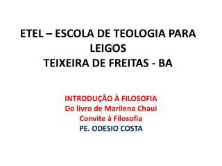 ETEL � ESCOLA DE TEOLOGIA PARA LEIGOS TEIXEIRA DE FREITAS - BA
