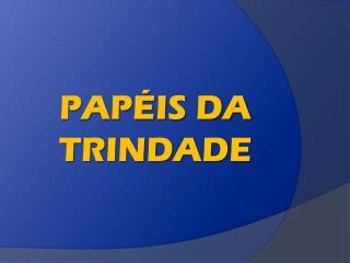 PAPÉIS DA TRINDADE