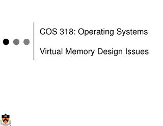 COS 318: Operating Systems Virtual Memory Design Issues