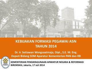 KEMENTERIAN PENDAYAGUNAAN APARATUR NEGARA & REFORMASI BIROKRASI, Jakarta, 17  Juli  2014