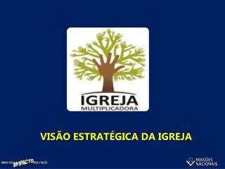 VISÃO ESTRATÉGICA DA IGREJA