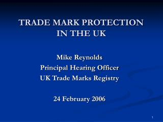 TRADE MARK PROTECTION  IN THE UK