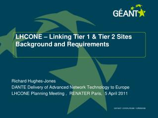 LHCONE – Linking Tier 1 & Tier 2 Sites Background and Requirements