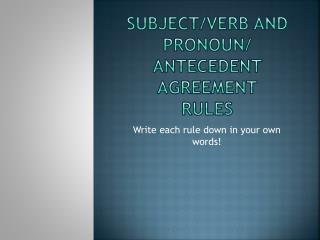 Subject/Verb and pronoun/ antecedent agreement RULES