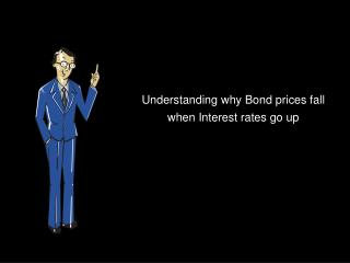 Understanding why Bond prices fall when Interest rates go up