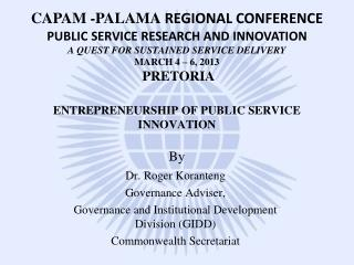 Dr. Roger Koranteng  Governance Adviser,  Governance and Institutional Development Division (GIDD)