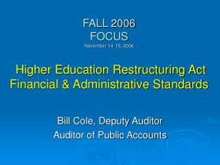 Bill Cole, Deputy Auditor Auditor of Public Accounts